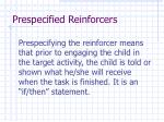 prespecified reinforcers