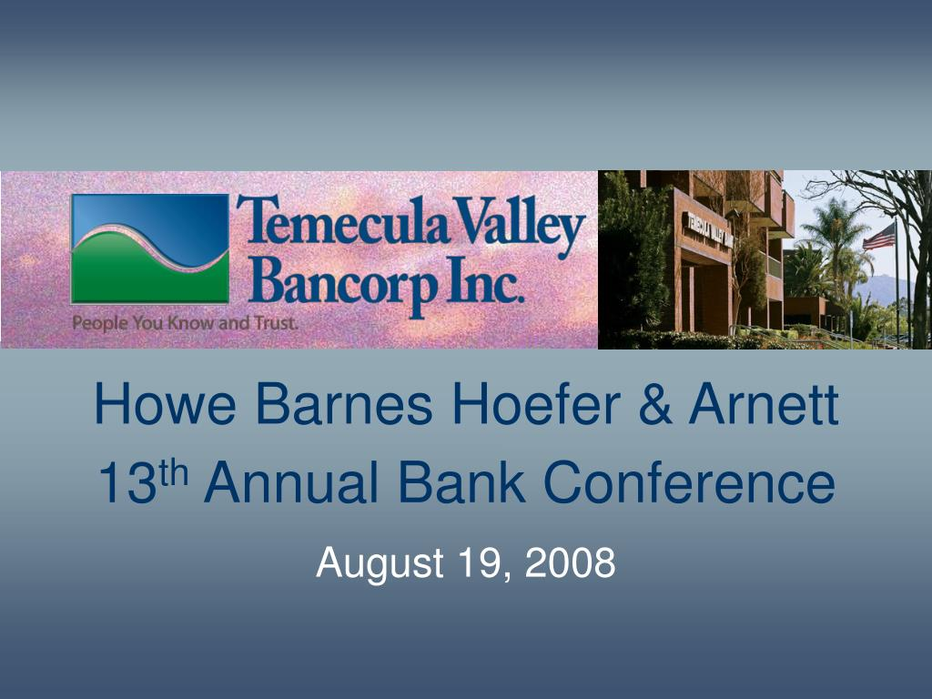 howe barnes hoefer arnett 13 th annual bank conference august 19 2008 l.