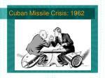 cuban missile crisis 196229