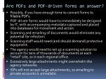 are pdfs and pdf driven forms an answer