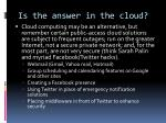 is the answer in the cloud