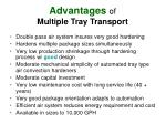 advantages of multiple tray transport