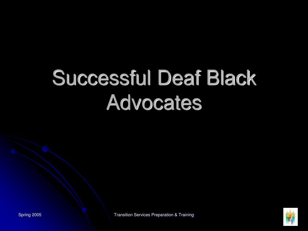 successful deaf black advocates l.