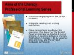 aims of the literacy professional learning series