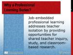 why a professional learning series