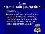 loan agents packagers brokers