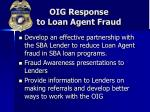 oig response to loan agent fraud