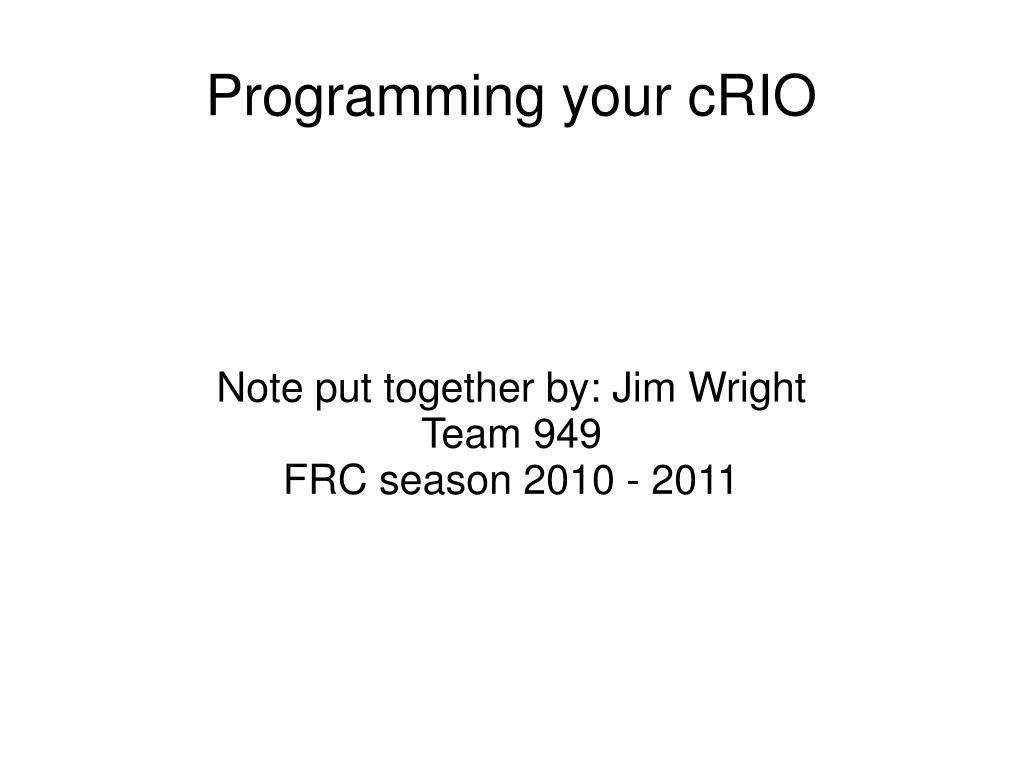 note put together by jim wright team 949 frc season 2010 2011 l.