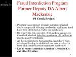 fraud interdiction program former deputy da albert mackenzie