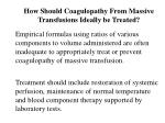 how should coagulopathy from massive transfusions ideally be treated
