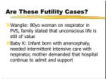 are these futility cases