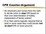 cpr counter argument