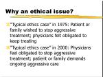 why an ethical issue