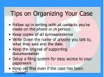 tips on organizing your case