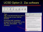 ucsd option 2 zac software