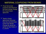 material coupsons from beams