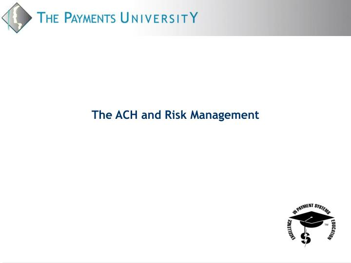 the ach and risk management n.