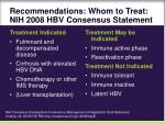 recommendations whom to treat nih 2008 hbv consensus statement