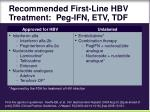 recommended first line hbv treatment peg ifn etv tdf
