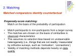 2 matching matched comparators identify counterfactual