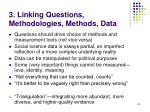 3 linking questions methodologies methods data