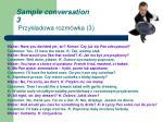 sample conversation 3 przyk adowa rozm wka 3