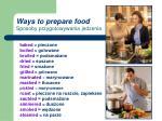 ways to prepare food sposoby przygotowywania jedzenia