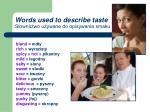 words used to describe taste s ownictwo u ywane do opisywania smaku