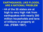 earthquakes like floods are a national problem