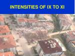 intensities of ix to xi