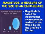 magnitude a measure of the size of an earthquake