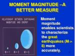 moment magnitude a better measure26