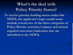 what s the deal with policy priority status