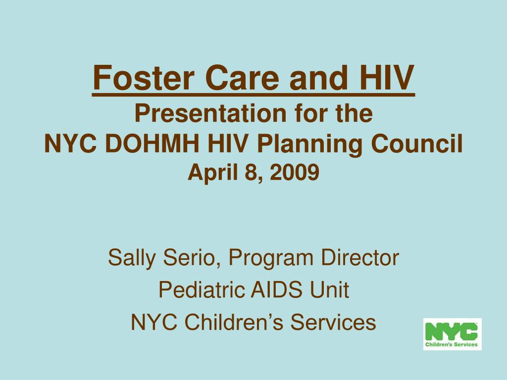 foster care and hiv presentation for the nyc dohmh hiv planning council april 8 2009 l.