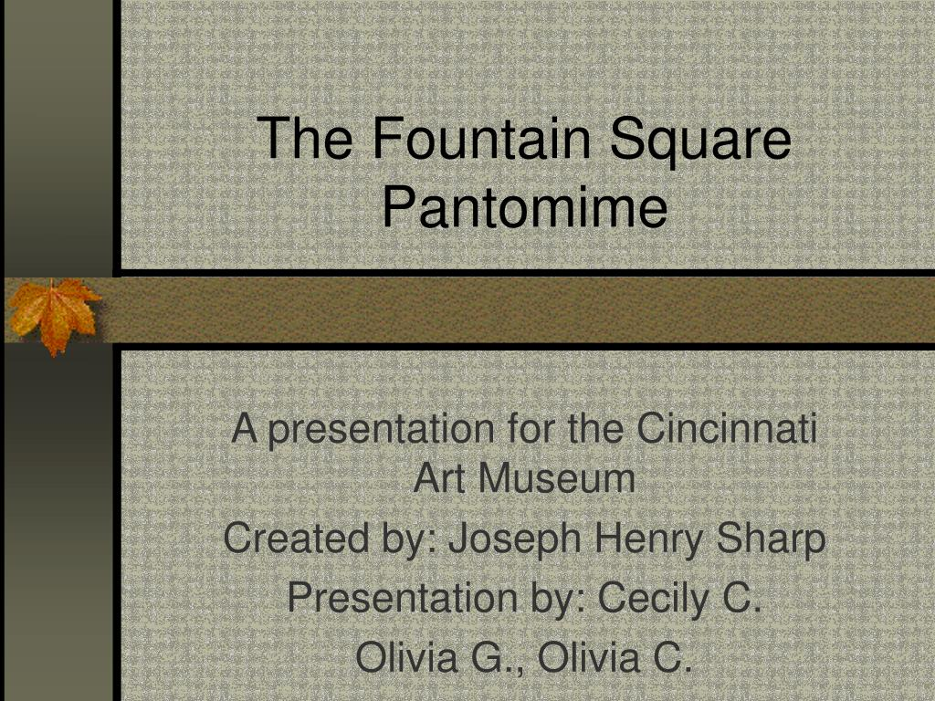 the fountain square pantomime l.
