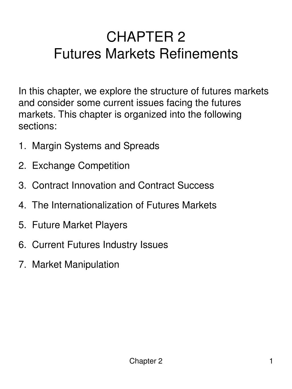 chapter 2 futures markets refinements l.