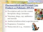 pharmaceuticals and personal care products as pollutants ppcps