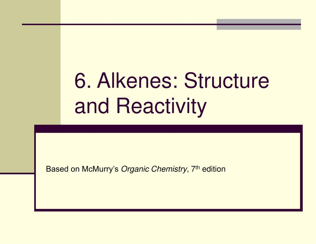 6 alkenes structure and reactivity l.