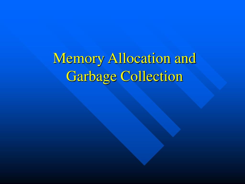 memory allocation and garbage collection l.