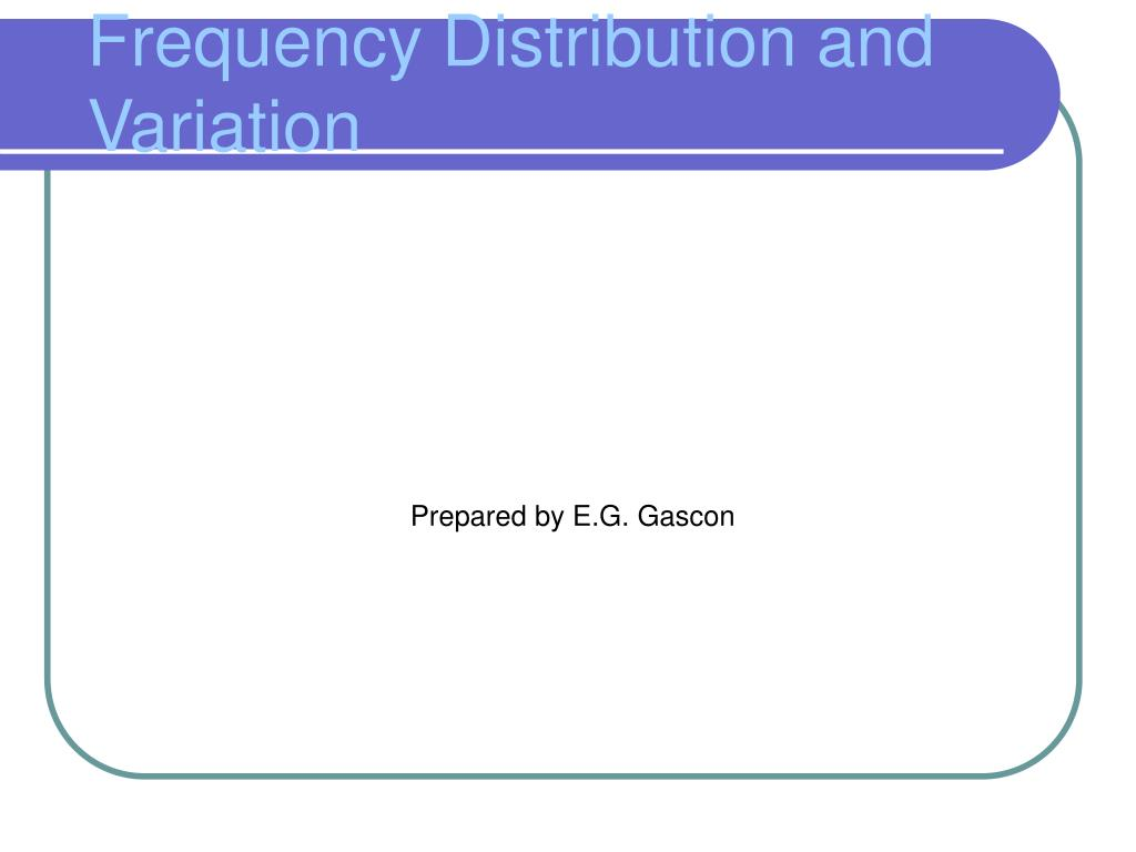 frequency distribution and variation l.