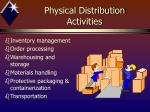 physical distribution activities