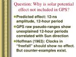 question why is solar potential effect not included in gps