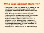 who was against reform