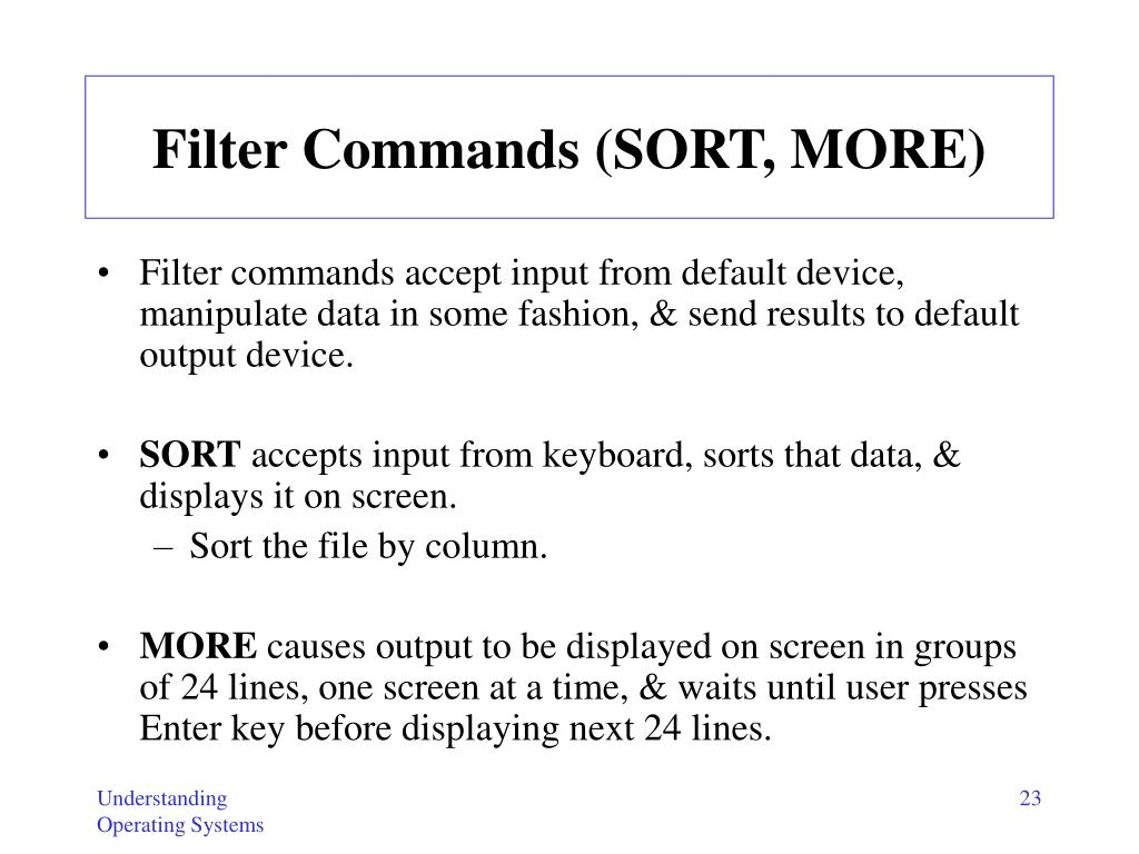 Filter Commands (SORT, MORE)