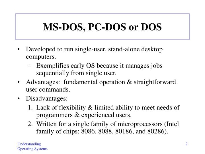 advantages and disadvantages of ms dos operating system