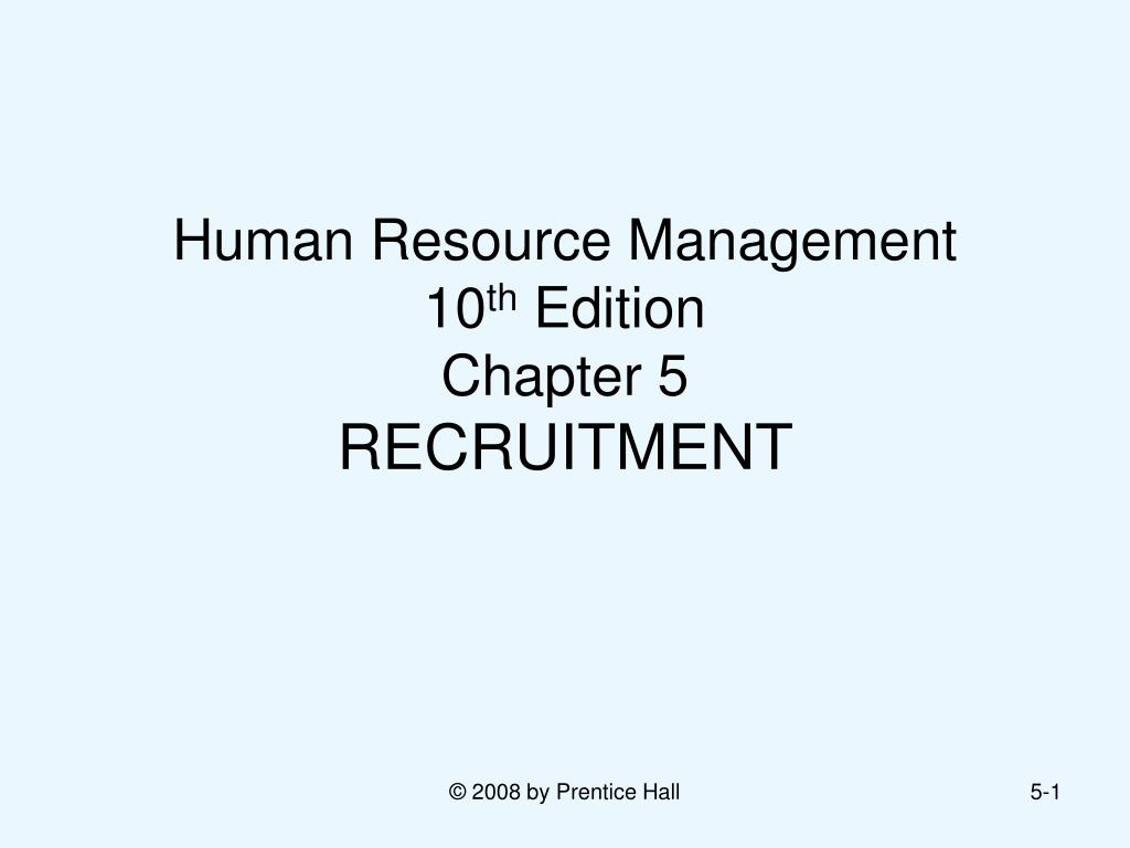 human resource management 10 th edition chapter 5 recruitment l.