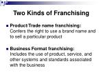 two kinds of franchising
