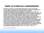 vako 12 3 2009 dnro 4958 2008 839
