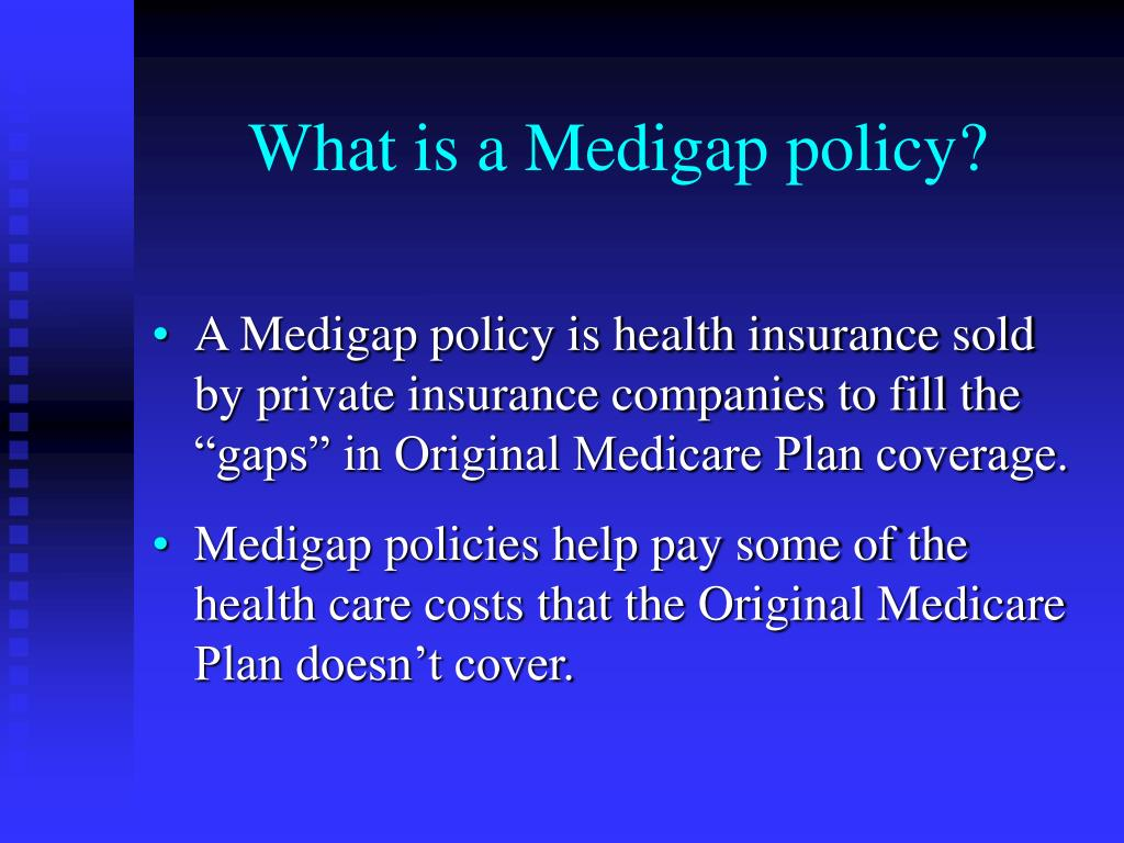 What is a Medigap policy?