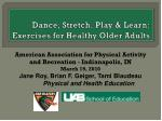 dance stretch play learn exercises for healthy older adults